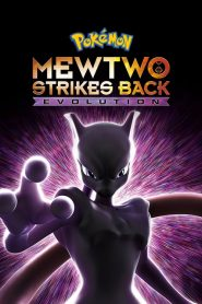 Pokémon: Mewtwo Strikes Back – Evolution